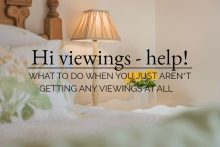 What to do when you just aren't getting any viewings at all